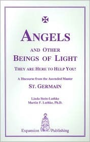 Angels and Other Beings of Lights: They Are Here to Help You!: A Discourse from the Ascended Master, St. Germain