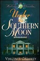 Under the Southern Moon (Richmond Chronicles, #1)