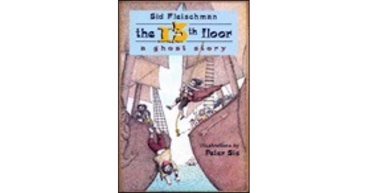 The 13th floor a ghost story by sid fleischman for 13th floor story