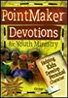 Pointmakers Devotions for Youth Ministry: Helping Kids Develop Personal Character