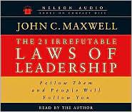 The 21 Irrefutable Laws of Leadership: Audiobook on 3 CDs