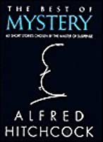 The Best of Mystery 63 Short Stories By the Master of Supense