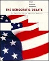 The Democratic Debate: An Introduction to American Politics (Political Science College Titl)