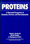 Advances in Chemical Physics, Volume 71: Proteins: A Theoretical Perspective of Dynamics, Structure, and Thermodynamics