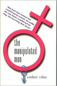 The Manipulated Man by Esther Vilar