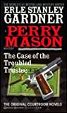 The Case of the Troubled Trustee (Perry Mason, #75)