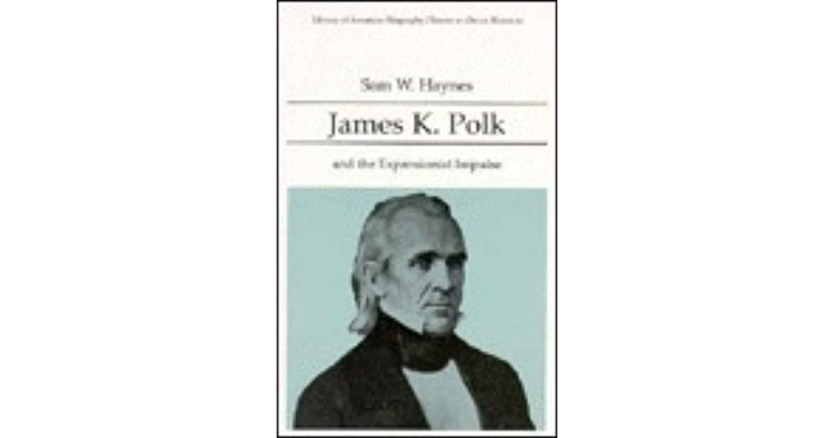 expansion essay compares and contrasts james k polk s expa James k polk and the us mexican war: a policy appraisal a conversation with david m pletcher indiana university.
