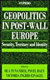 Geopolitics in Post-Wall Europe: Security, Territory and Identity (International Peace Research Institute, Oslo (PRIO))