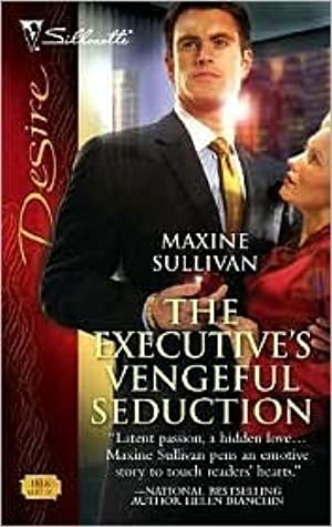 [ Download ] ✤ The Executive's Vengeful Seduction Author Maxine Sullivan – Plummovies.info