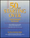 50 and Starting Over: Career Strategies for Success