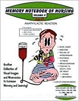 Memory Notebook of Nursing Vol 2: Volume 2 Another Collection of Visual Images and Mnemonics to Increase Memory and Learning