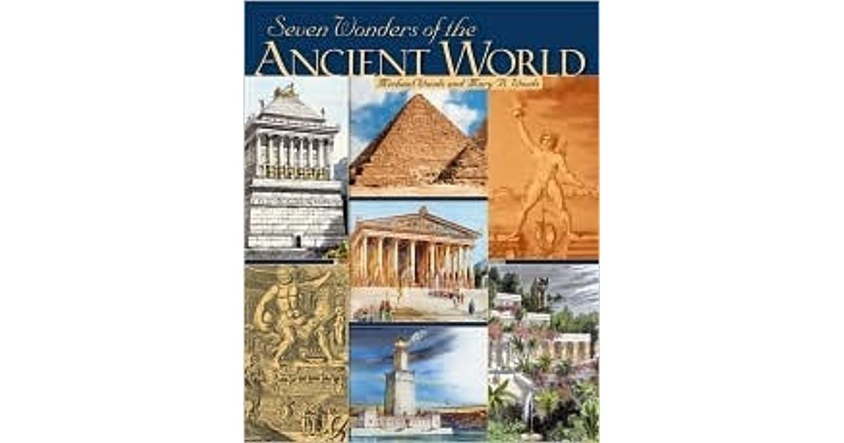 7 wonders of the ancient world The seven wonders of the world or the seven wonders of the ancient world is a list of remarkable constructions of classical antiquity given by various authors in guidebooks or poems popular among ancient hellenic tourists.