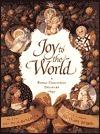 Joy to the World: A Family Christmas Treasury