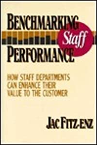 Benchmarking Staff Performance: How Staff Departments Can Enhance Their Value to the Customer