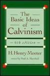 The Basic Ideas of Calvinism
