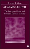 At Arm's Length: The European Union and Europe's Defence Industry
