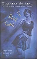 The Blue Girl (Newford, #15)