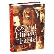 The Oxford Dictionary of Phrase and Fable (The Oxford Reference Collection)