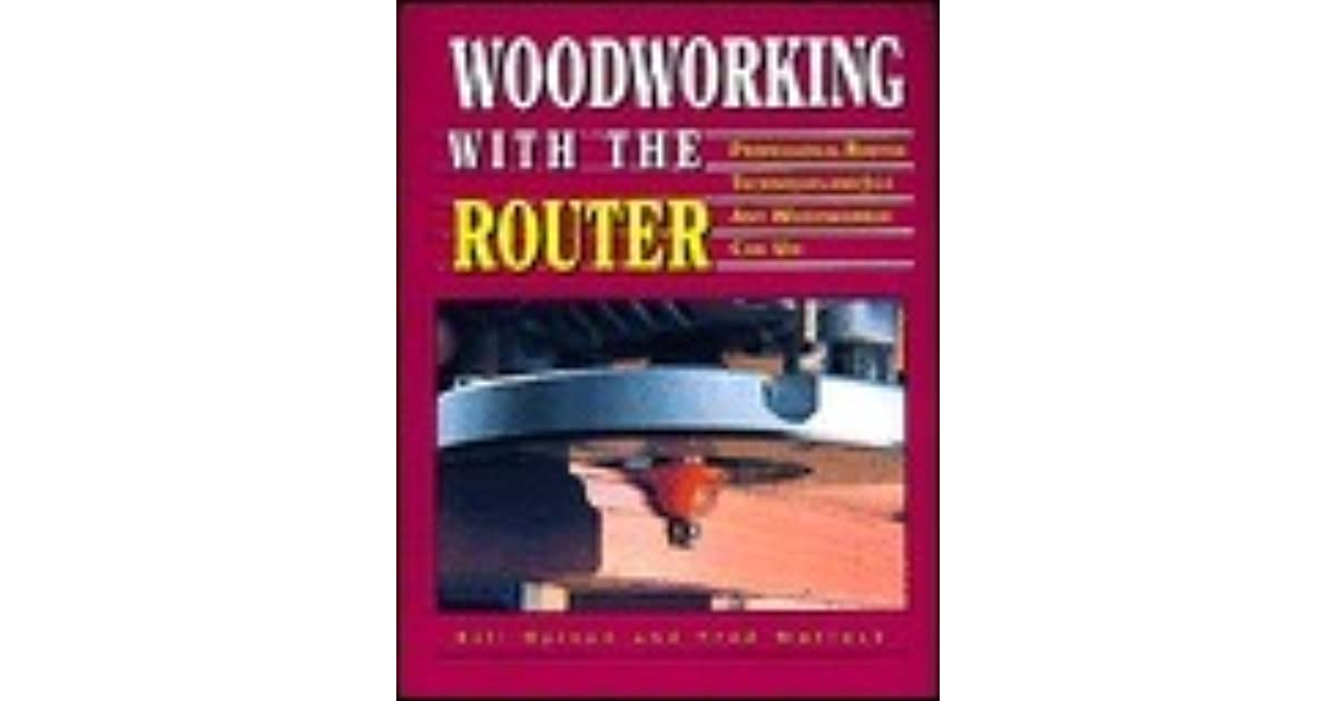 Woodwork With Router By Bill Hylton