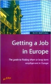 Getting a Job in Europe: How to Find Short or Long Term Employment Throughout Europe