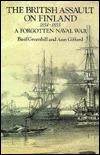 The British Assault on Finland, 1854-1855: A Forgotten Naval War