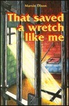 That Saved a Wretch Like Me  by  Marvin N. Dixon