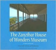 The Zanzibar House of Wonders Museum: Self-Reliance and Partnership, a Case Study in Culture and Development