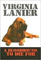 A Bloodhound To Die For A Bloodhound To...