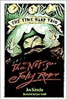The Not-So-Jolly Roger (Time Warp Trio, #2)