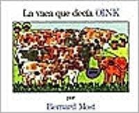 La Vaca Que Decia Oink = The Cow That Went Oink