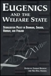 Eugenics and the Welfare State: Sterilization Policy in Denmark, Sweden, Norway, and Finland