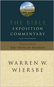 The Bible Exposition Commentary: Old Testament Wisdom and Poetry
