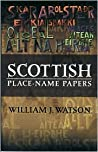 Scottish Place Name Papers by William J. Watson
