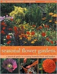 Seasonal Flower Gardens: The Green-Fingered Gardener Series