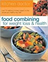 Food Combining for Weight Loss and Health by Gilly Love