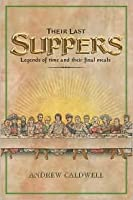 Their Last Suppers
