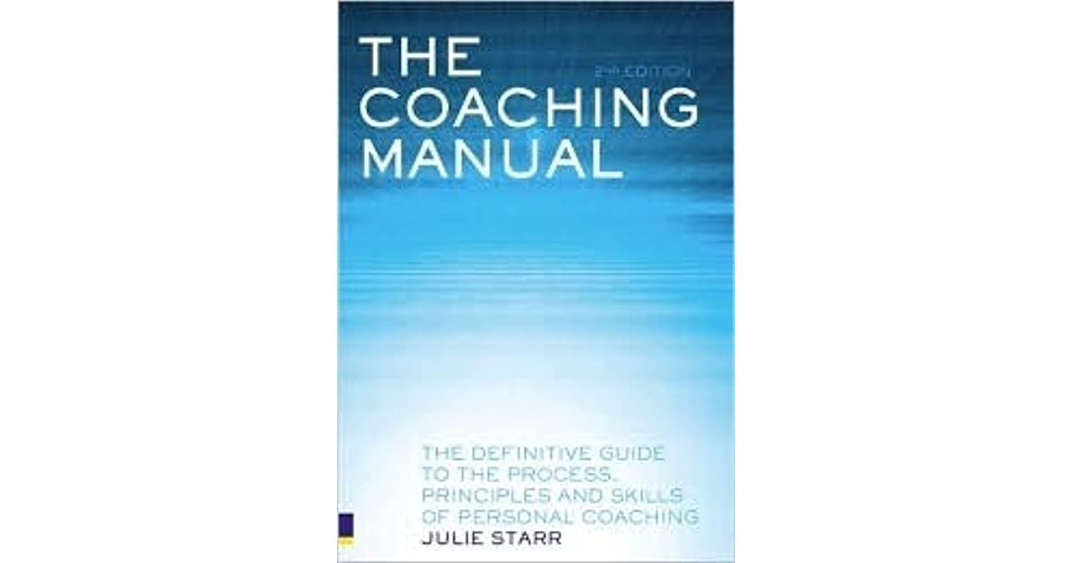 The coaching manual: the definitive guide to the process.