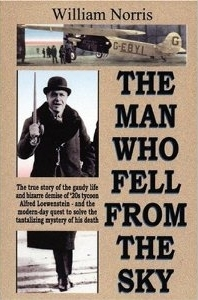 The Man Who Fell from the Sky: The True Story of the Gaudy Life and Bizarre Demise of 20's Tycoon Alfred Loewenstein