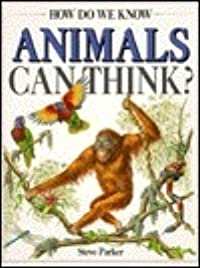 How Do We Know Animals Can Think?