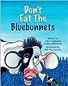 Don't Eat the Bluebonnets