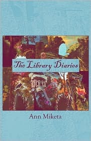 The Library Diaries by Ann Miketa