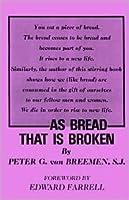 As Bread That Is Broken