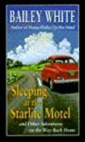 Sleeping At The Starlite Motel, And Other Adventures On The Way Back Home