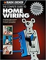 black decker the complete guide to home wiring includes rh goodreads com black and decker complete guide to wiring 7th edition pdf black and decker complete guide to wiring pdf