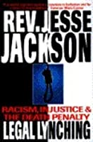 Legal Lynching: Racism, Injustice, and the Death Penalty