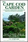 The Cape Cod Garden: A Master Gordener's Handbook for Successful Planting