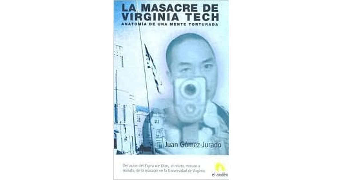 La masacre de Virginia Tech by Juan Gomez-Jurado