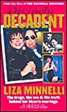 Divinely Decadent: Liza Minnelli, the Drugs, the Sex & the Truth Behind Her Bizarre Marriage