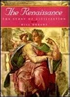 The Renaissance (Story of Civilization, Vol 5)