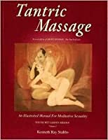 Tantric Massage: An Illustrated Manual for Meditative Sexuality